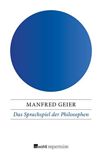 Das Sprachspiel der Philosophen: Von Parmenides bis Wittgenstein