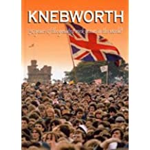 Knebworth-30 Years of the Greatest Rock Venue in the World!