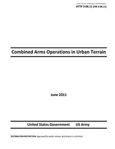 Army Tactics, Techniques, and Procedures ATTP 3-06.11 (FM 3-06.11) Combined Arms Operations in Urban Terrain