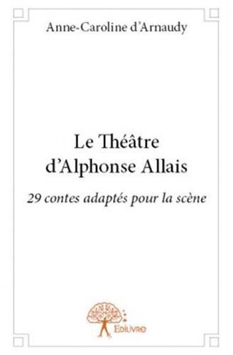 Le théâtre d'Alphonse Allais