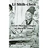 Li Shih-chen: Great Pharmacologist of Ancient China by Hui-chien, Chang (2005) Paperback