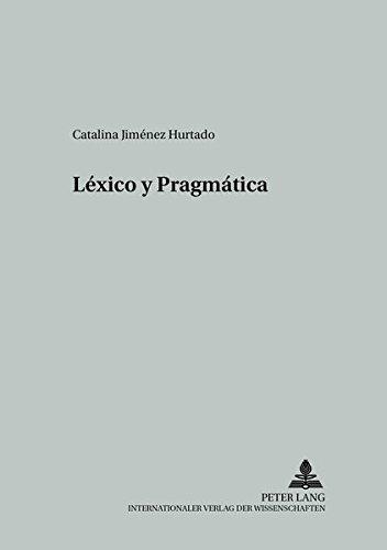 L xico Y Pragm tica (Studien Zur Romanischen Sprachwissenschaft Und Interkulturellen Kommunikation)
