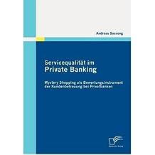 Servicequalit T Im Private Banking: Mystery Shopping ALS Bewertungsinstrument Der Kundenbetreuung Bei Privatbanken (Paperback)(German) - Common
