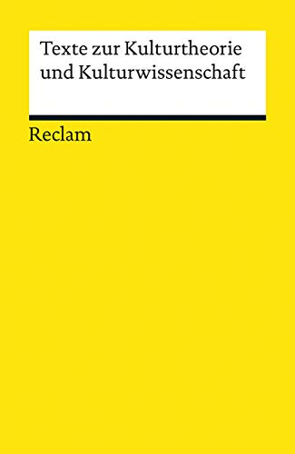 Texte zur Kulturtheorie und Kulturwissenschaft (Reclams Universal-Bibliothek)