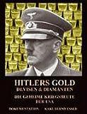 Hitlers Gold, Devisen und Diamanten: Die geheime Kriegsbeute der USA