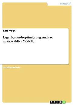 Lagerbestandsoptimierung. Analyse ausgewählter Modelle.