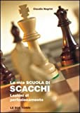 La mia scuola di scacchi. Lezioni di perfezionamento