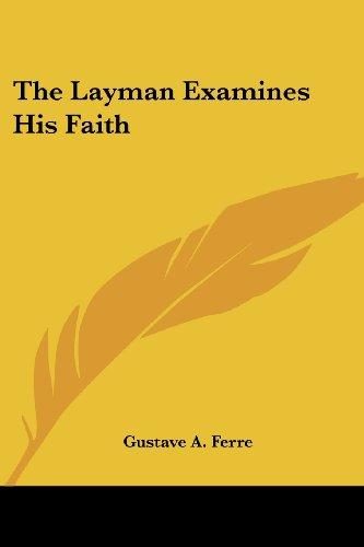 The Layman Examines His Faith