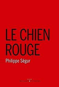 Le chien rouge par Philippe Ségur