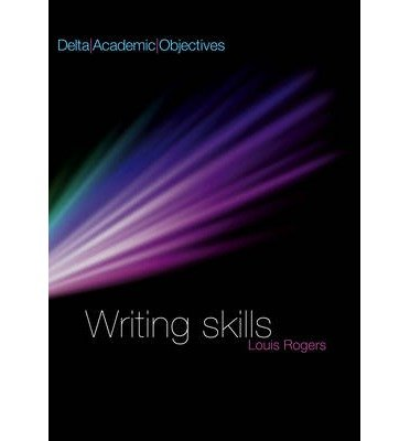 [(Delta Academic Objectives - Writing Skills Coursebook)] [ By (author) Louis Rogers ] [December, 2011]