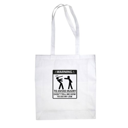 Don't Tell Me How To Do My Job - Stofftasche / Beutel Weiß