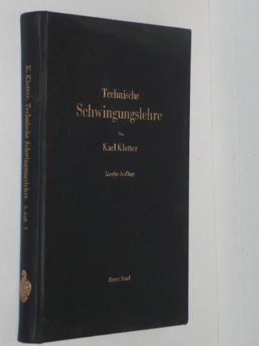 Technische Schwingungslehre. Bd. 1. Einfache Schwinger und Schwingungsmessgeräte