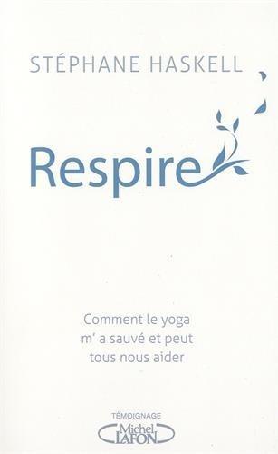 Respire : comment le yoga m'a sauvé et peut tous nous aider