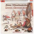 Rales Musikmärchen - König Drosselbart