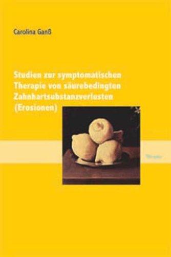 Studien zur symptomatischen Therapie von säurebedingten Zahnhartsubstanzverlusten (Erosionen)