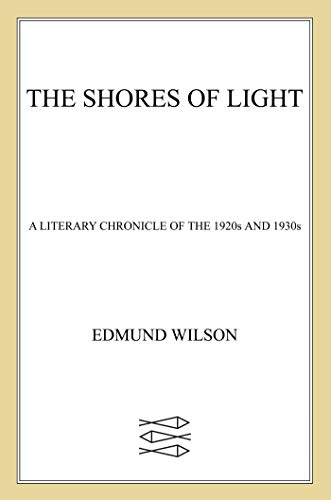 Shores of Light: A Literary Chronicle of the 1920s and 1930s (English Edition)