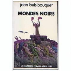 Mondes noirs par Bouquet Jean-Louis (Broché)