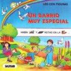 Un Barrio Muy Especial (Coleccion Leo Con Figuras) por Eva Rey