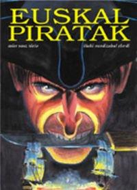 Euskal Piratak (Coleccion Ilustra 2)