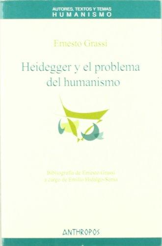 Heidegger Y El Problema Del Humanismo (Att Humanismos (anthropos))
