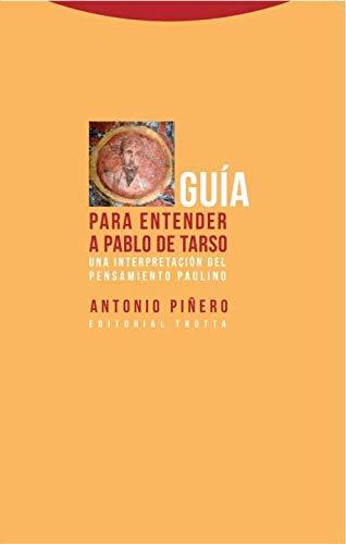 Guía para entender a Pablo de Tarso: Una interpretación del pensamiento paulino (Estructuras y procesos. Religión)