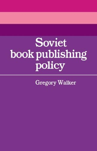 Soviet Book Publishing Policy (Cambridge Russian, Soviet and Post-Soviet Studies)
