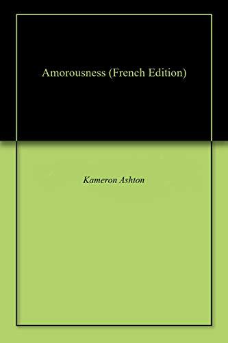 Amorousness par Kameron Ashton