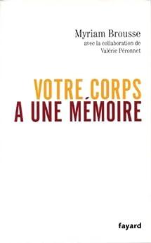 Votre corps a une mémoire (Documents) par [Brousse, Myriam, Péronnet, Valérie]