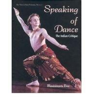 Speaking of Dance: The Indian Critique (New vistas in Indian performing arts) por Mandakranta Bose