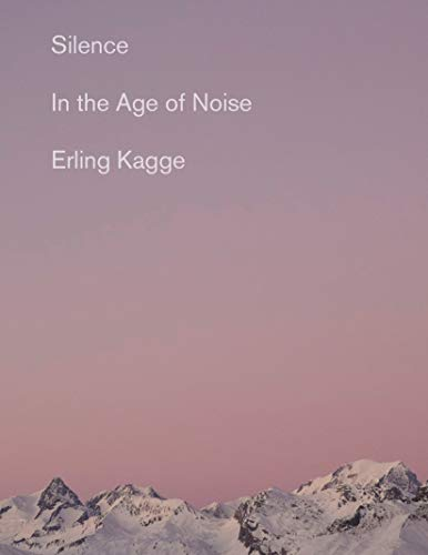 Silence: In the Age of Noise por Erling Kagge