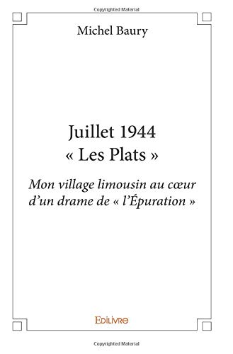 Juillet 1944 – « Les Plats » par Michel Baury