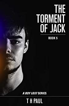 The Torment Of Jack (A Boy Lost series Book 5) by [Paul, T H]