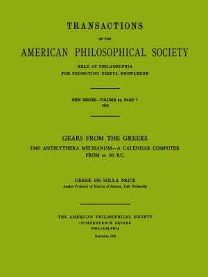Preisvergleich Produktbild [Gears from the Greeks: The Antikythera Mechanism--A Calendar Computer from CA. 80 B.C.] (By: Derek De Solla Price) [published: November, 1974]