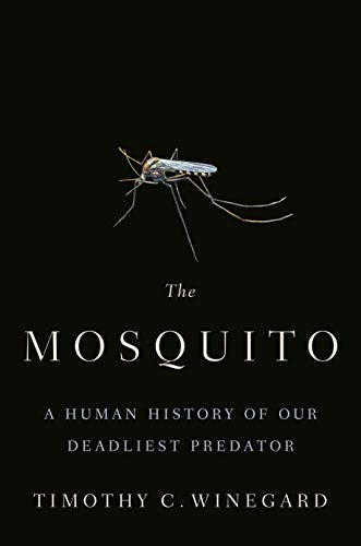 The Mosquito: A Human History of Our Deadliest Predator (English Edition)