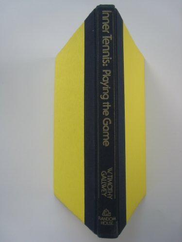 Inner Tennis, Playing the Game by Gallwey, W. Timothy (1976) Hardcover