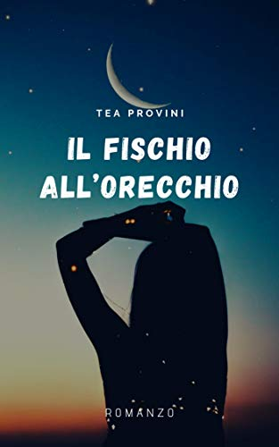 Il Fischio all'Orecchio di [Tea Provini]