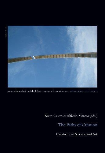 the-paths-of-creation-creativity-in-science-and-art-natur-wissenschaft-und-die-knste-nature-science-