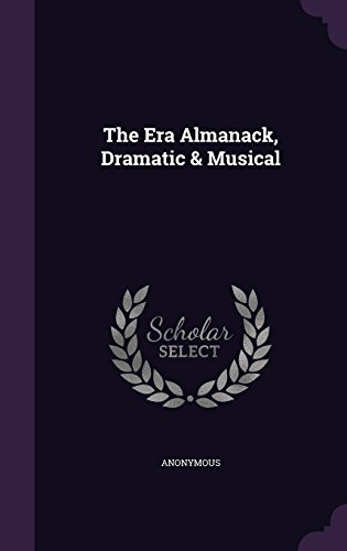 The Era Almanack, Dramatic & Musical