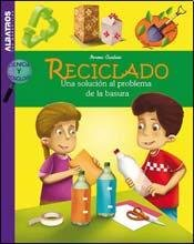 Reciclado / Recycling: Una solucion al problema de la basura / A Solution to the Problem of Garbage (Ciencia y tecnologia / Science and Technology) por Norma Cantoni