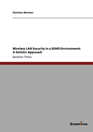 Wpa-wep-wireless (Wireless LAN Security in a SOHO Environment: A Holistic Approach)