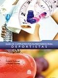 Guía de complementos alimentarios para deportistas (Color) (Nutrición)