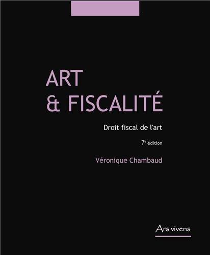 Art et fiscalité, droit fiscal de l'art par Véronique Chambaud