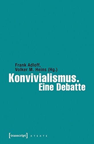 Konvivialismus. Eine Debatte (X-Texte zu Kultur und Gesellschaft)