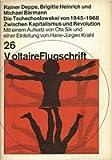 Die Tschechoslowakei von 1945 - 1968. Zwischen Kapitalismus und Revolution. Mit einem Aufsatz von Ota Sik und einer Einleitung von Hans-J?rgen Krahl.