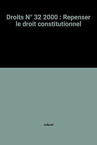 Droits N° 32 2000 : Repenser le droit constitutionnel