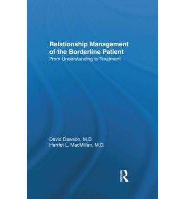 [(Relationship Management of the Borderline Patient: From Understanding to Treatment)] [ By (author) David L. Dawson, By (author) Harriet L. MacMillan, Edited by David L. Dawson, Edited by Harriet L. MacMillan ] [July, 1999]