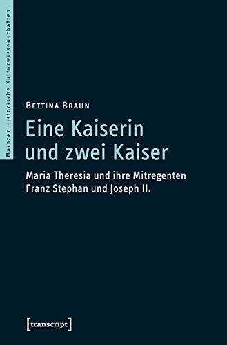 Eine Kaiserin und zwei Kaiser: Maria Theresia und ihre Mitregenten Franz Stephan und Joseph II....