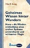 Geheimes Wissen hinter Wundern - Max F. Long
