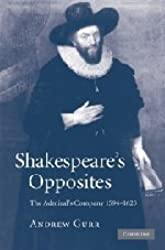 Shakespeare's Opposites: The Admiral's Company 1594-1625 by Andrew Gurr (2009-02-28)
