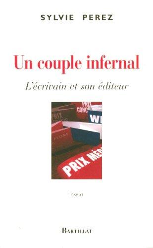 UN COUPLE INFERNAL L'ECRIVAIN ET SON EDITEUR